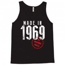 Made In 1969 All Original Parts Tank Top | Artistshot