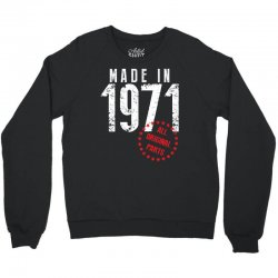 Made In 1971 All Original Parts Crewneck Sweatshirt | Artistshot