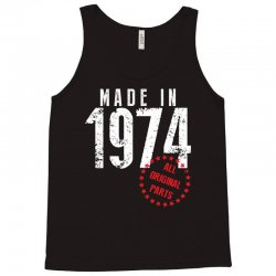 Made In 1974 All Original Parts Tank Top | Artistshot