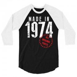 Made In 1974 All Original Parts 3/4 Sleeve Shirt | Artistshot