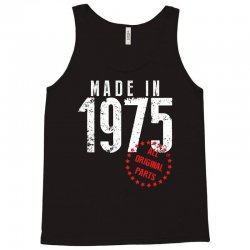 Made In 1975 All Original Parts Tank Top | Artistshot