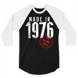 Made In 1976 All Original Parts 3/4 Sleeve Shirt   Artistshot