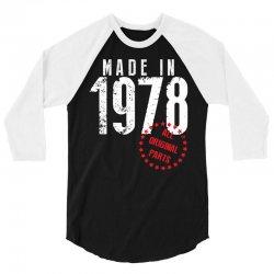 Made In 1978 All Original Parts 3/4 Sleeve Shirt | Artistshot