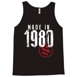 Made In 1980 All Original Parts Tank Top | Artistshot