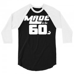 Made In The 60s 3/4 Sleeve Shirt   Artistshot