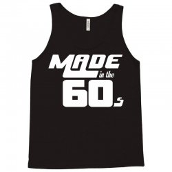 Made In The 60s Tank Top   Artistshot