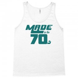 Made In The 70s Tank Top | Artistshot