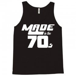 Made In The 70s Tank Top   Artistshot