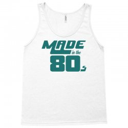 Made In The 80s Tank Top   Artistshot