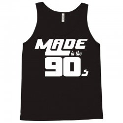 Made In The 90s Tank Top | Artistshot