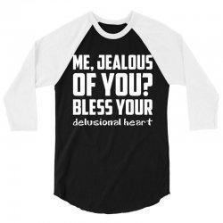 ME, JEALOUS OF YOU? 3/4 Sleeve Shirt | Artistshot