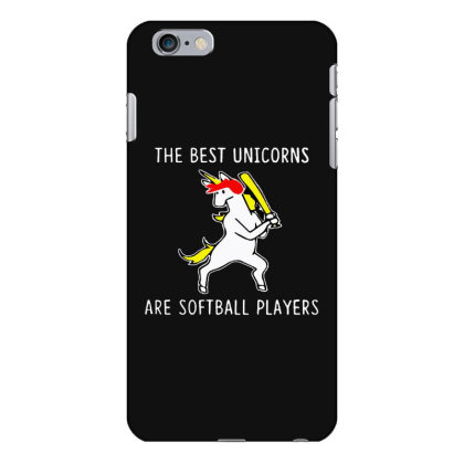 The Best Unicorns Are Softball Player Iphone 6 Plus/6s Plus Case Designed By Pinkanzee