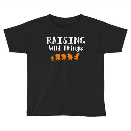 Raising Wild Things Toddler T-shirt Designed By Pinkanzee