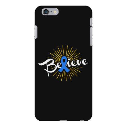 Believe Iphone 6 Plus/6s Plus Case Designed By Pinkanzee