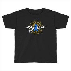 believe Toddler T-shirt | Artistshot
