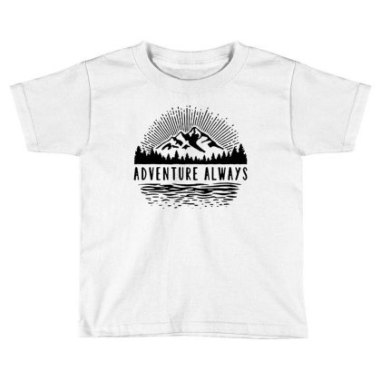 Adventure Always Toddler T-shirt Designed By Pinkanzee