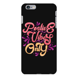 Postive Vibes Only iPhone 6 Plus/6s Plus Case | Artistshot