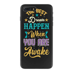 The Best Dream Happen When you are Awake iPhone 7 Plus Case | Artistshot
