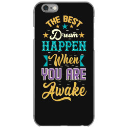 The Best Dream Happen When you are Awake iPhone 6/6s Case | Artistshot