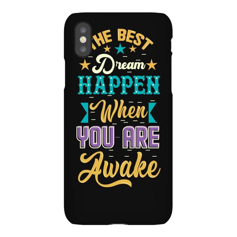 The Best Dream Happen When You Are Awake Iphonex Case | Artistshot
