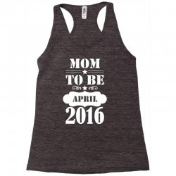 Mom To Be April 2016 Racerback Tank | Artistshot