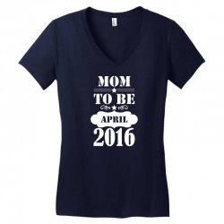 Mom To Be April 2016 Women's V-Neck T-Shirt | Artistshot