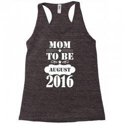 mom to be august 2016 1 Racerback Tank | Artistshot