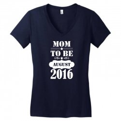mom to be august 2016 1 Women's V-Neck T-Shirt | Artistshot