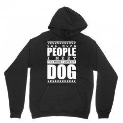 More People I Meet More I Love My Dog Unisex Hoodie | Artistshot