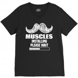 Muscles Installing Please Wait V-Neck Tee | Artistshot