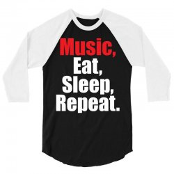 Music Eat Sleep Repeat 3/4 Sleeve Shirt | Artistshot