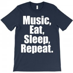 Music Eat Sleep Repeat T-Shirt | Artistshot