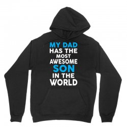 My Dad Has The Most Awesome Son Unisex Hoodie | Artistshot