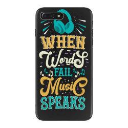 When Words Fail Music Speaks iPhone 7 Plus Case | Artistshot