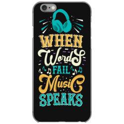 When Words Fail Music Speaks iPhone 6/6s Case | Artistshot