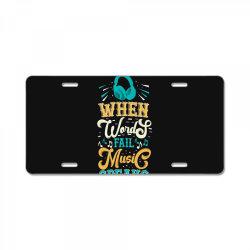 When Words Fail Music Speaks License Plate | Artistshot