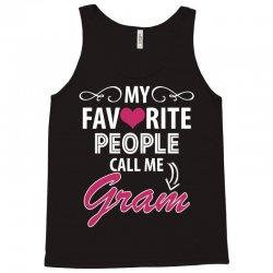 My Favorite People Call Me Gram Tank Top | Artistshot
