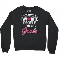 My Favorite People Call Me Gram Crewneck Sweatshirt | Artistshot
