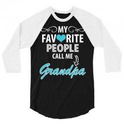 My Favorite People Call Me Grandpa 3/4 Sleeve Shirt | Artistshot
