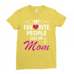 My Favorite People Call Me Mom Ladies Fitted T-Shirt | Artistshot