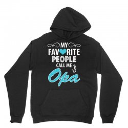 My Favorite People Call Me Opa Unisex Hoodie | Artistshot