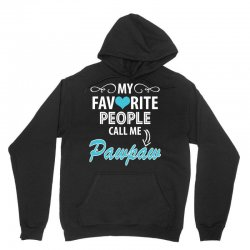 My Favorite People Call Me Pawpaw Unisex Hoodie | Artistshot
