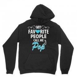 My Favorite People Call Me Pop Unisex Hoodie | Artistshot