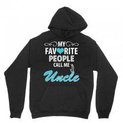 My Favorite People Call Me Uncle Unisex Hoodie | Artistshot