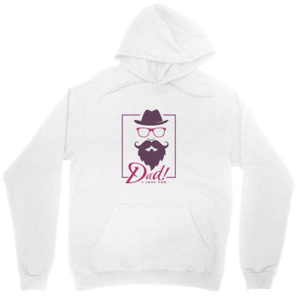 Dad, I Love You Unisex Hoodie Designed By Estore