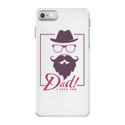 DaD, I love you iPhone 7 Case | Artistshot