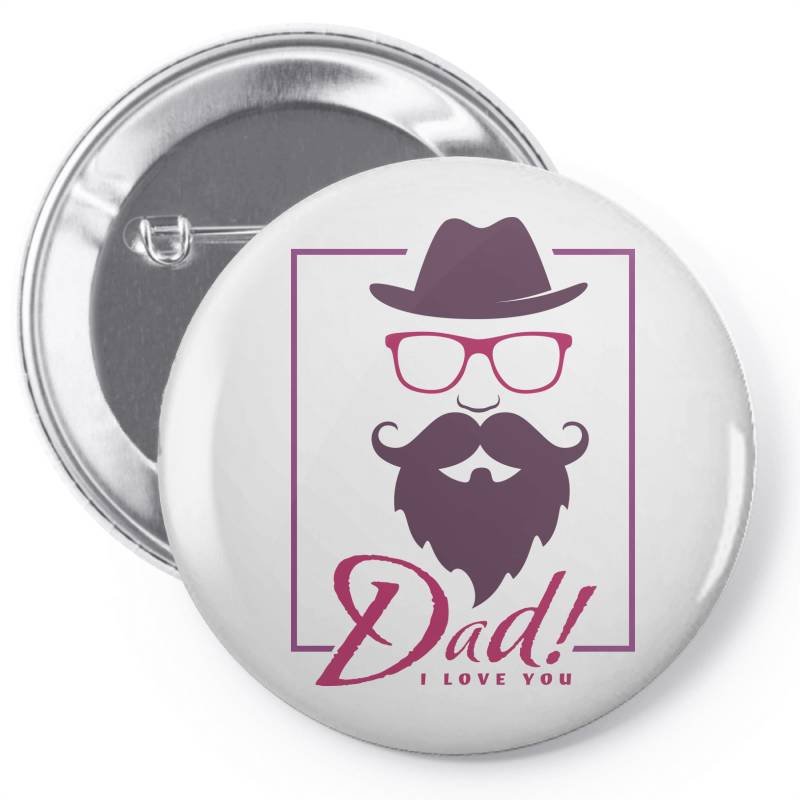 Dad, I Love You Pin-back Button | Artistshot