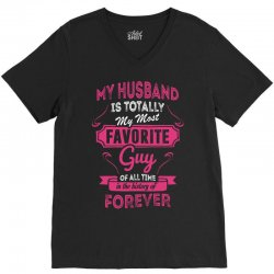 My Husband Is Totally My Most Favorite Guy V-Neck Tee | Artistshot