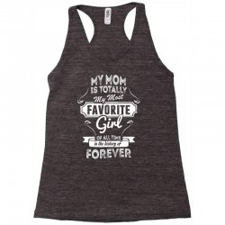 My Mom Is Totally My Most Favorite Girl Racerback Tank | Artistshot