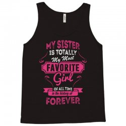 My Sister Is Totally My Most Favorite Girl Tank Top | Artistshot